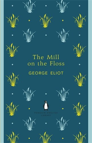 a summary of the novel the mill on the floss by george eliot 28 by george eliot the mill on the floss by george eliot  bibliographic record  author: eliot, george, 1819-1880: title: the mill on the floss language: english.